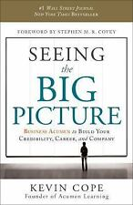 Seeing the Big Picture : Business Acumen to Build Your Credibility, Career...