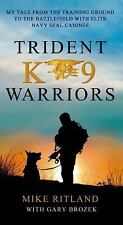Trident K9 Warriors Book~True Stories of Working Military Dogs~Navy SEALS~NEW