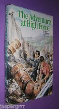 1985. THE ADVENTURE AT HIGH FORCE. PHILIP TURNER. HARDBACK IN DUST WRAPPER