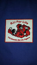 "Gi Patch Kimono ""Bjj For Life"" Till Death Do us Apart  mma"