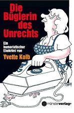 YVETTE KOLB - DIE BüGLERIN DES UNRECHTS