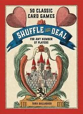 Shuffle and Deal : 50 Classic Card Games for Any Number of Players by Tara...