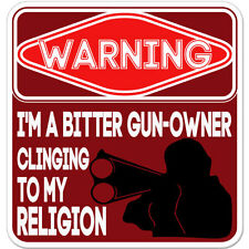 """Bitter Gun Owner Clinging to Religion Funny Warning car bumper sticker decal 4"""""""