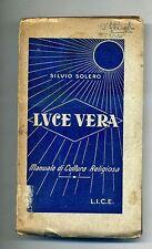 Silvio Solero # LVCE VERA - Manuale di Cultura Religiosa # L.I.C.E. 1943 - Luce