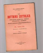 la dottrina cattolica- il culto parte I volume I - liturgia