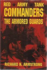 Red Army Tank Commanders, The Armored Guards by Richard N. Armstrong