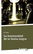 La Hermandad de la Llama Negra by R. Soto (2013, Paperback)