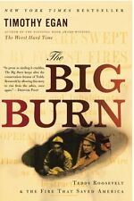The Big Burn: Teddy Roosevelt and the Fire that Saved America by Timothy Egan, (