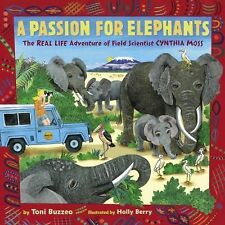 A Passion for Elephants : The Real Life Adventure of Field Scientist Cynthia...