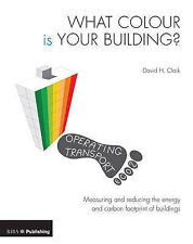 What Colour is Your Building?: Defining and Reducing the Carbon Footprint of...