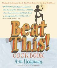 Beat This! Cookbook : Absolutely Unbeatable Knock-em-Dead Recipes for the...