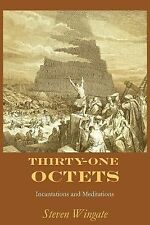 Thirty-One Octets : Incantations and Meditations by Steven Wingate (2014,...