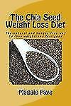 The Chia Seed Weight Loss Diet : The natural and hunger free way to lose...