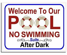 Welcome To Our Pool No Swimming Suits After Dark 9 x 11.5 Laminated Sign