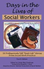 Days in the Lives of Social Workers: 58 Professionals Tell Real-Life Stories Fro