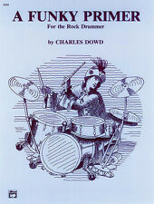 Funky Primer for the Rock Drummer; Dowd, Charles, Drum Teaching Material - 3333