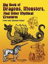 Big Book of Dragons, Monsters, and Other Mythical Creatures by Johanna Lehner...
