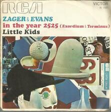 ZAGER & EVANS IN THE YEAR 2525 - LITTLE KIDS 45 GIRI