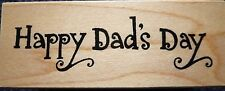 Great Impressions Rubber Stamp, Happy Dad's Day, D389, New