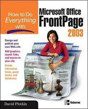 How to Do Everything with Microsoft Office FrontPage 2003 by D. Plotkin...
