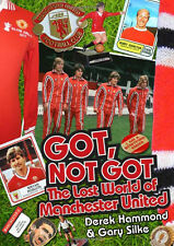 Got, Not Got - The Lost World of Manchester United - Football Nostalgia book