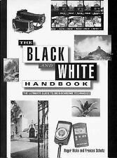 The Black and White Handbook : The Ultimate Guide to Monochrome Techniques by Ro