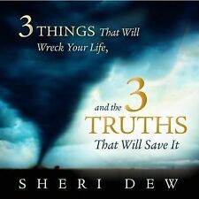 4 Things That Will Wreck Your Life, and the 4 Truths that Will Save It, Sheri De