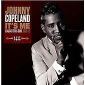 Johnny Copeland - It's Me - Classic Texas Soul 1965-1972 (CDTOP2 392)
