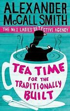 Tea Time for the Traditionally Built: The No.1 Ladies' Detective Agency: The No.