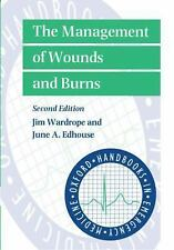 Oxford Handbooks in Emergency Medicine: The Management of Wounds and Burns by...