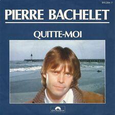 """Pierre Bachelet 7"""" Quitte-Moi - France (EX+/EX+)"""