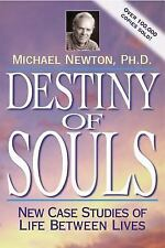 Destiny of Souls : New Case Studies of Life Between Lives by Michael Newton...