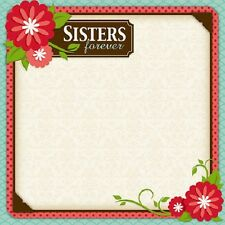 Scrapbook Paper 3D 12 x 12 inches SISTERS - 2 Sheets   BBBE