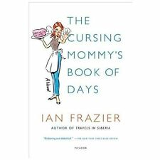 The Cursing Mommy's Book of Days: A Novel Frazier, Ian