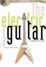 The Electric Guitar : A History of an American Icon (2004, Hardcover)