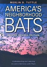 America's Neighborhood Bats: Understanding and Learning to Live in Har-ExLibrary