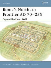 Rome's Northern Frontier AD, 70-235: Beyond Hadrian's Wall by Nic Fields...