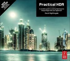 Practical HDR : A complete guide to creating High Dynamic Range images with...
