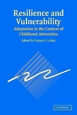 Resilience and Vulnerability : Adaptation in the Context of Childhood...