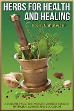 Herbs for Health and Healing : Alternate Treatments for Cancer, Diabetes and...