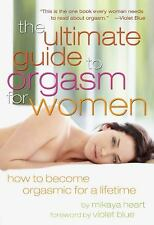 Excellent, The Ultimate Guide to Orgasm for Women: How to Become Orgasmic for a