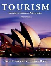 Tourism : Principles, Practices, Philosophies by J. R. Brent Ritchie and...