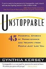 Unstoppable : 45 Powerful Stories of Perseverance and Triumph from People...