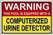 URINE DETECTOR Warning Sign funny pee in the pool spa swimming swim gag hot tub