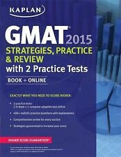 Kaplan GMAT 2015 Strategies, Practice, and Review with 2 Practice Tests: Book +