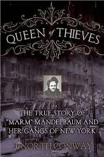 """Queen of Thieves: The True Story of """"Marm"""" Mandelbaum and Her Gangs of New York,"""