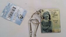 ERIN SMITH Keychain DON'T MAKE ME TAKE YOU OFF MY FRIENDS LIST - HOLY CRAP - NEW