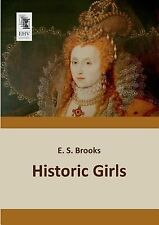 Historic Girls by E. S. Brooks (2013, Paperback)