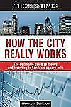 How the City Really Works: The Definitive Guide to Money and Investing in London