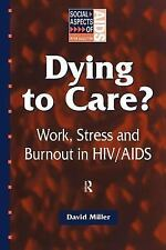 Social Aspects of AIDS: Dying to Care? : Work, Stress and Burnout in HIV/AIDS...
